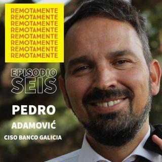 6 - Entrevistamos a Pedro Adamovic, CISO del Banco Galicia