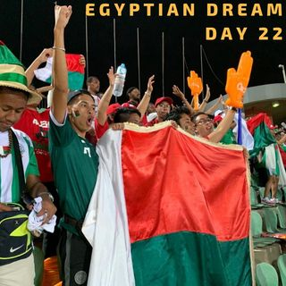 12 Jul: Egyptian Dream-Day 22- Aluvah the super fan & Madagascar finally feel the heat