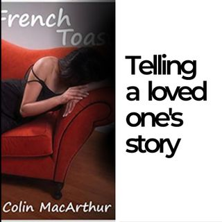 Author Interview - Writing about a loved one: Telling someone else's story in your memoir