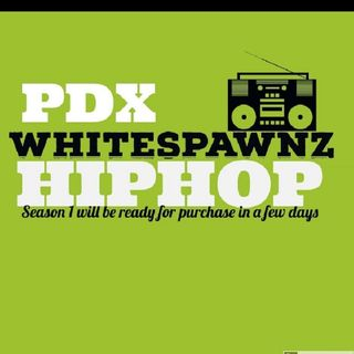 Episode 15 - Whitespawnz HIPHOP PORTLAND /DETROIT