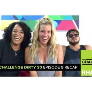 MTV Reality RHAPup | The Challenge Dirty 30 Episode 9 Recap Podcast