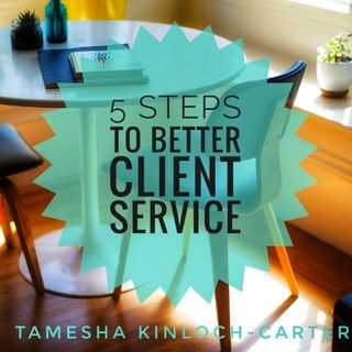 5 Steps To Better Client Service