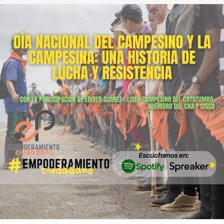 Día Nacional del Campesino y la campesina: Una historia de lucha y resistencia