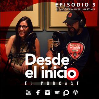 Desde el Inicio 03 -Maribel Martínez-