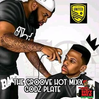 THE GROOVE HOT MIXX PODCAST RADIO GODZ PLATE