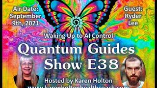 Quantum Guides Show E38 Ryder Lee - WAKING UP TO A.I. CONTROL