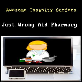 Just Wrong Aid Pharmacy