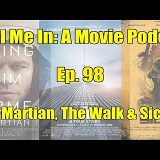 Ep. 98: The Martian, The Walk & Sicario