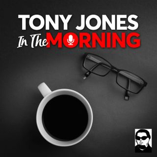Tony Jones In The Morning - #13