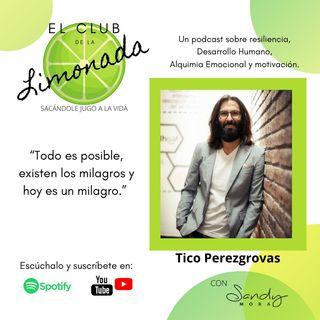 Episodio 30: Tico Perezgrovas, redefiniendo el rumbo