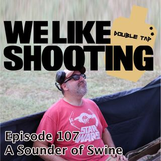 WLS Double Tap 107 - A Sounder of Swine