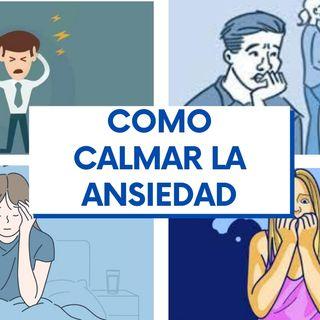 Como calmar la ansiedad| Consejos sobre cómo combatir la ansiedad