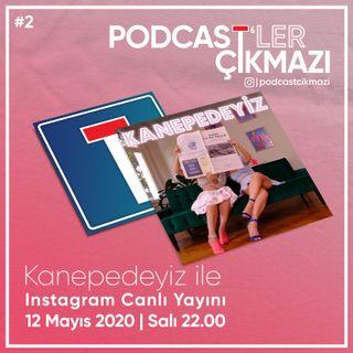 Podcast'ler Çıkmazı #2 Kanepedeyiz ile Podcast Muhabbeti