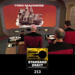 Standard Orbit : 213: Trek Madness
