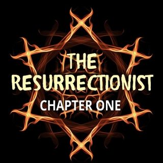 THE RESURRECTIONIST – Chapter 1