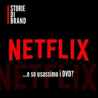 NETFLIX | ... e se usassimo i DVD?