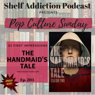 204: The Handmaid's Tale S2 | Pop Culture Sunday