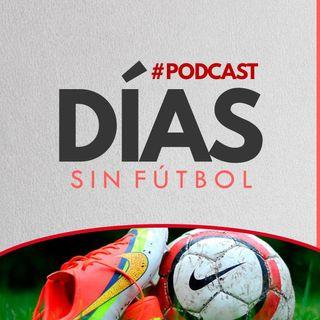 Episodio 7: Días Sin Fútbol