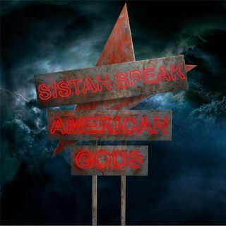 001 Sistah Speak American Gods (S1E1-2)