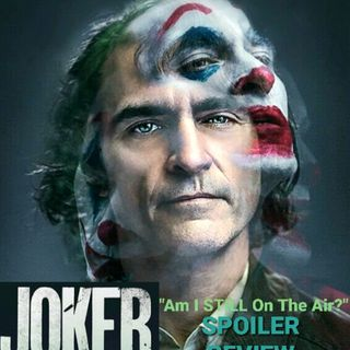 """Am I STILL On The Air?"" Joker SPOILER Review"