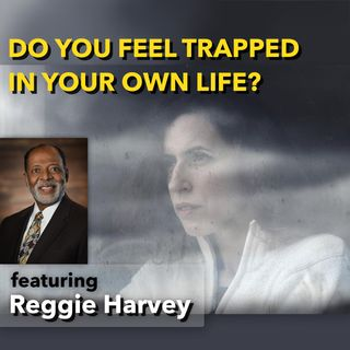 Do You Feel Trapped in Your Own Life? [Ep. 559]