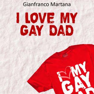 Gianfranco Martana- I love my gay dad