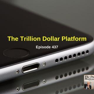 The Trillion Dollar Platform. Episode #437