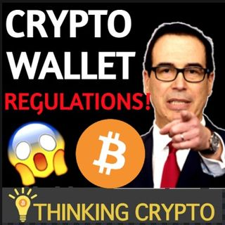 CRYPTO WALLET Regulations Released By FinCen & Steve Mnuchin!
