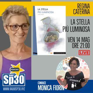 #vivalamamma - La stella più luminosa - Regina Caterina