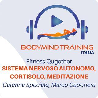 Sistema Nervoso Autonomo, Cortisolo, Sistema Immunitario, Meditazione | Fitness Qugether