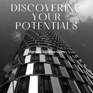 DISCOVERING YOUR POTENTIALS- WHO ARE YOU?