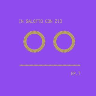 In Salotto con zio - Podcast Ep. 7