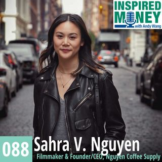 088: Sahra V. Nguyen - Storytelling to Win in Art and Business