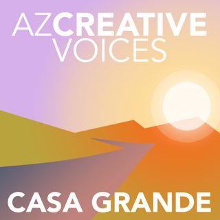 AZ Creative Voices podcast: Casa Grande
