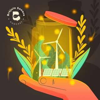 Ep. 10 Luces y perspectivas en la transición energética