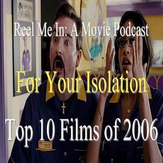 For Your Isolation: Top Ten Films of 2006