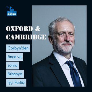 Oxford & Cambridge: Corbyn'den önce ve sonra Britanya İşçi Partisi