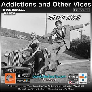 Addictions and Other Vices 538 - Days Like These!!!