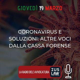 CORONAVIRUS E SOLUZIONI: ALTRE VOCI DALLA CASSA FORENSE – SPECIALE IUSLAW