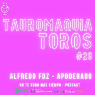 #26 Toros y tauromaquia | Apoderado toreros, Alfredo Fdz