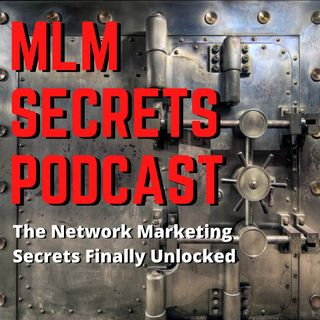 Episode #4: MLM EXPERT Brand Hayes and his prescription to 7 figures!