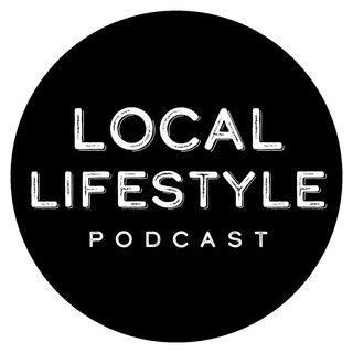 Local Lifestyle Podcast