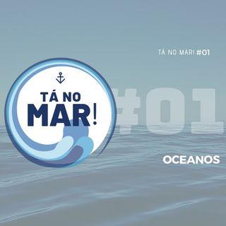 #01 Tá no MAR! - Oceanos