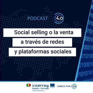 Social selling o la venta a través de redes y plataformas sociales