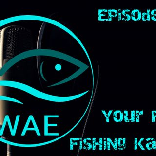 "WAEofFishing The Podcast Episode 9 ""Your First Fishing Kayak"""
