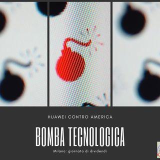 #165 La Borsa...in poche parole - 20/5/2019 - Bomba tecnologica