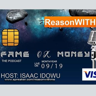 REASON WITH ME - FAME OR MONEY?