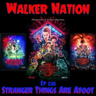 "Ep 236 ""Stranger Things Are Afoot"""