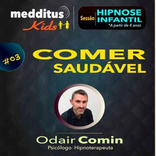 #03 Hipnose Infantil para Comer Saudável | Dr. Odair Comin