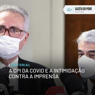 Editorial: A CPI da Covid e a intimidação contra a imprensa